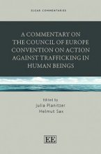 A Commentary on the Council of Europe Convention on Action against Trafficking in Human Beings