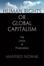 """""""Human Rights or Global Capitalism"""" by Manfred Nowak"""
