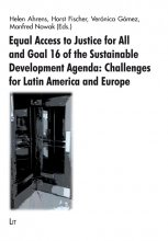 Equal Access to Justice for All and Goal 16 of the Sustainable Development Agenda: Challenges for Latin America and Europe